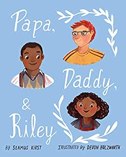 Papa, Daddy, and Riley by Seamus Kirst